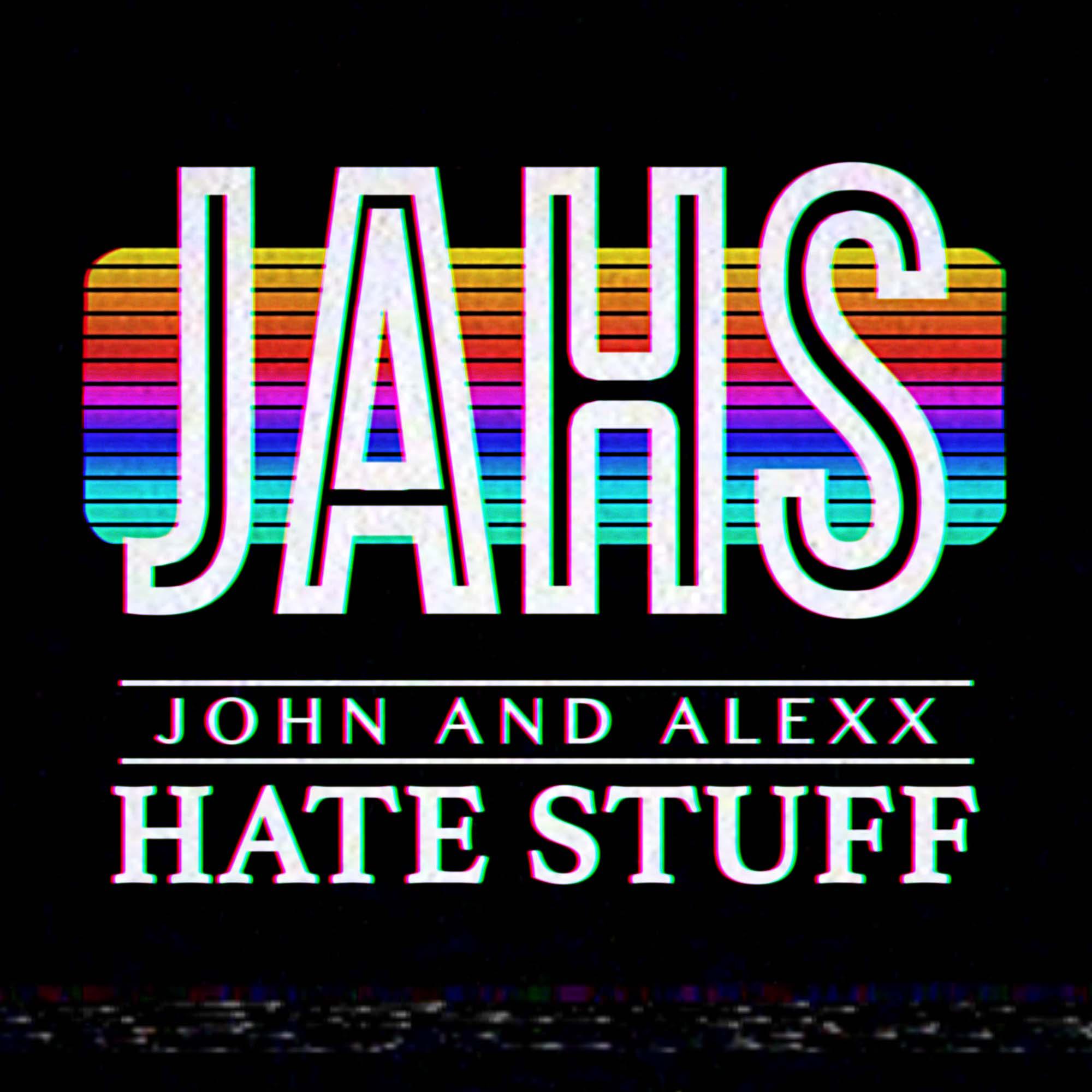 John and Alexx Hate Stuff